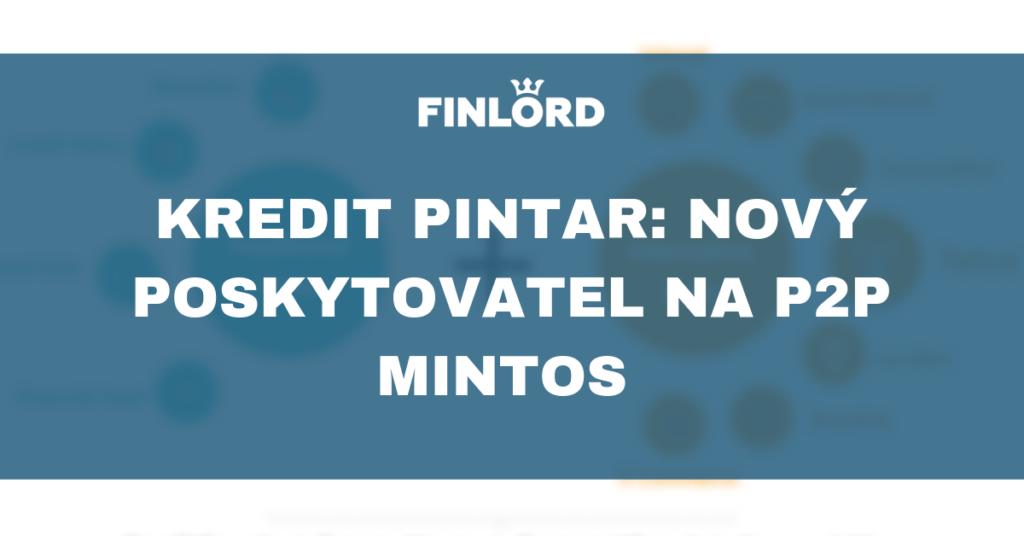 Kredit Pintar: nový poskytovatel na P2P Mintos - Finlord